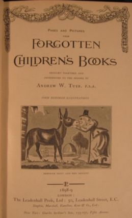 PAGES AND PICTURES FROM FORGOTTEN CHILDREN'S BOOKS [with] STORIES FROM OLD-FASHIONED CHILDREN'S BOOKS.