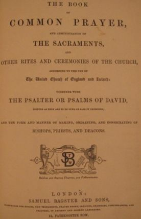 THE BOOK OF COMMON PRAYER...TOGETHER WITH THE PSALTER OR PSALMS OF DAVID [with] THE ENGLISH VERSION OF THE POLYGLOT BIBLE; CONTAINING THE OLD AND NEW TESTAMENTS.