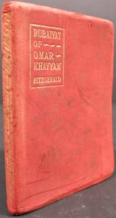 THE RUBAIYAT OF OMAR KHAYYAM. Omar Khayyam