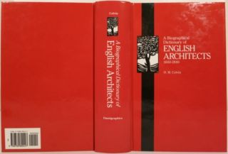 A BIOGRAPHICAL DICTIONARY OF ENGLISH ARCHITECTS 1660-1840. Howard Montagu Colvin