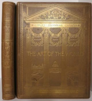 THE ART OF THE WORLD. ILLUSTRATED IN THE PAINTINGS, STATUARY, AND ARCHITECTURE OF THE WORLD'S...