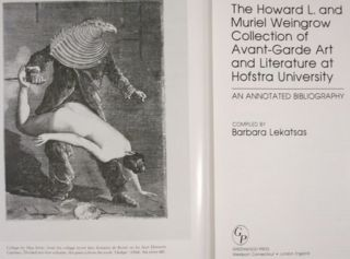 THE HOWARD L. AND MURIEL WEINGROW COLLECTION OF AVANT-GARDE ART AND LITERATURE AT HOFSTRA UNIVERSITY, AN ANNOTATED BIBLIOGRAPHY.