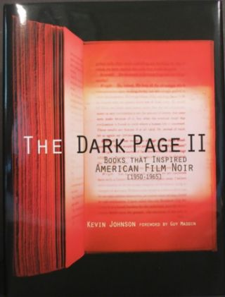 THE DARK PAGE II, BOOKS THAT INSPIRED AMERICAN FILM NOIR [1950-1965]. Kevin Johnson