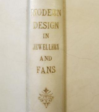 MODERN DESIGN IN JEWELLRY AND FANS.