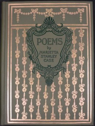 POEMS. Marietta Stanley Case