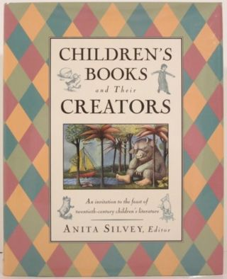 CHILDREN'S BOOK AND THEIR CREATORS, AN INVITATION TO THE FEAST OF TWENTIETH-CENTURY CHILDREN'S...