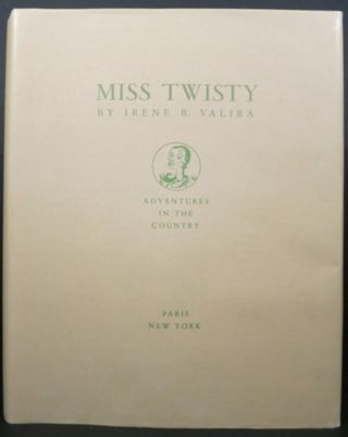MISS TWISTY, ADVENTURES IN THE COUNTRY. Irene B. Valira