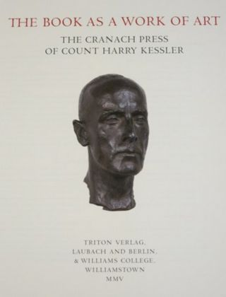 THE BOOK AS A WORK OF ART, THE CRANACH PRESS OF COUNT HARRY KESSLER.