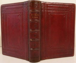 THE POETIC ALBUM: CONTAINING THE POEMS OF ALFRED TENNYSON, MRS. ELIZABETH BARRETT BROWNING, AND...