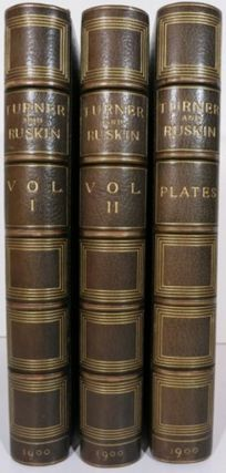 TURNER & RUSKIN. AN EXPOSITION OF THE WORKS OF TURNER FROM THE WRITINGS OF RUSKIN. Frederick Wedmore