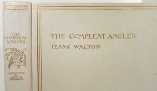 THE COMPLEAT ANGLER OR THE CONTEMPLATIVE MAN'S RECREATION.
