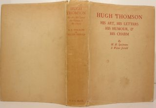 HUGH THOMSON, HIS ART, HIS LETTERS, HIS HUMOUR, AND HIS CHARM.