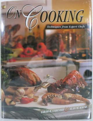 ON COOKING, TECHNIQUES FROM EXPERT CHEFS. Sarah R. Labensky, Alan M. Hause.