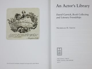 AN ACTOR'S LIBRARY, DAVID GARRICK, BOOK COLLECTING AND LITERARY FRIENDSHIPS.