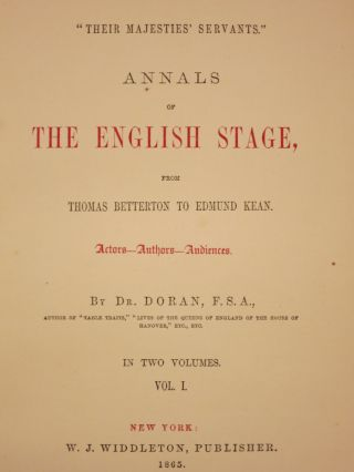"""THEIR MAJESTIES' SERVANTS."" ANNALS OF THE ENGLISH STAGE, FROM THOMAS BETTERTON TO EDMUND KEAN. ACTORS - AUTHORS - AUDIENCES."