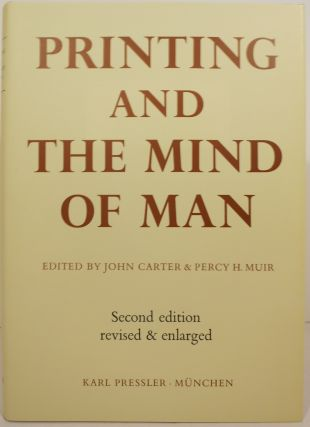 PRINTING AND THE MIND OF MAN: A DESCRIPTIVE CATALOGUE ILLUSTRATING THE IMPACT OF PRINT ON THE...