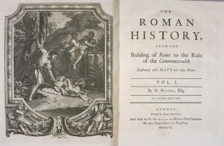 THE ROMAN HISTORY FROM THE BUILDING OF ROME TO THE RUIN OF THE COMMONWEALTH.