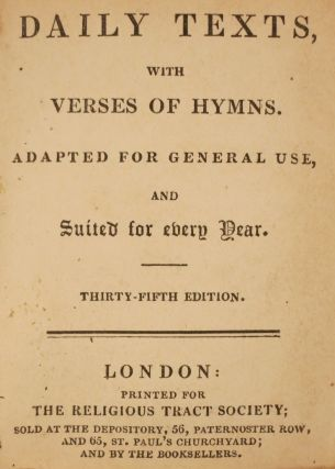 DAILY TEXTS, WITH VERSES OF HYMNS. ADAPTED FOR GENERAL USE, AND SUITED FOR EVERY YEAR.