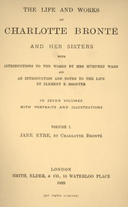 THE LIFE AND WORKS OF CHARLOTTE BRONTE AND HER SISTERS