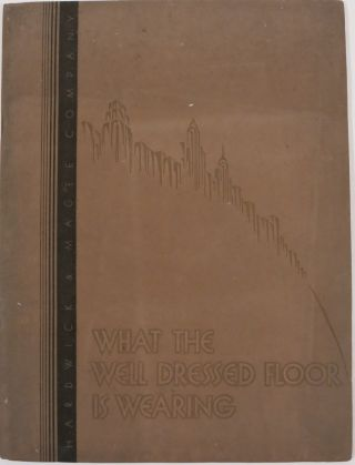 WHAT THE WELL DRESSES FLOOR IS WEARING, A Book illustrating the Decided preferences in distinguished Hotels, Clubs, Theatres and other Public Buildings.
