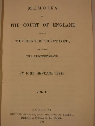 MEMOIRS OF THE COURT OF ENGLAND DURING THE REIGN THE STUARTS, INCLUDING THE PROTECTORATE.