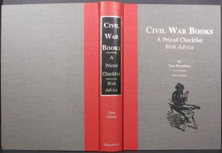 CIVIL WAR BOOKS, A PRICED CHECKLIST WITH ADVICE. Tom Broadfoot