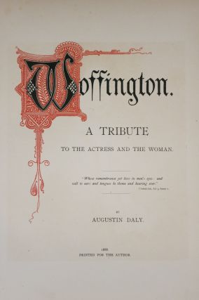 WOFFINGTON. A TRIBUTE TO THE ACTRESS AND THE WOMAN.