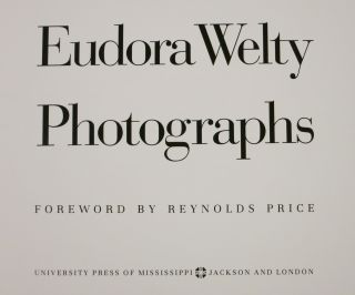 EUDORA WELTY PHOTOGRAPHS. FOREWORD BY REYNOLDS PRICE. Eudora Welty.