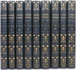 THE WORKS OF ALEXANDER POPE, ESQ. In Nine Volumes Complete. With His Last Corrections, Additions, and Improvements; As they were Delivered to the Editor a little before his Death: Together with the Commentaries and Notes of Mr. Warburton.
