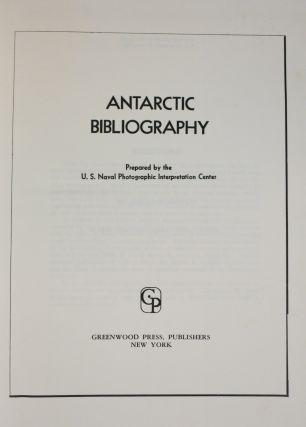 ANTARCTIC BIBLIOGRAPHY. U. S. Naval Photographic Interpretation Center.