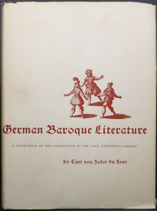 GERMAN BAROQUE LITERATURE, A CATALOGUE OF THE COLLECTION IN THE YALE UNIVERSITY LIBRARY.