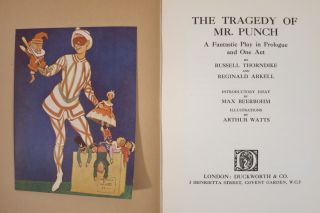 THE TRAGEDY OF MR. PUNCH, A FANTASTIC PLAY IN PROLOGUE AND ONE ACT. Russell Thorndike, Reginald Arkell.
