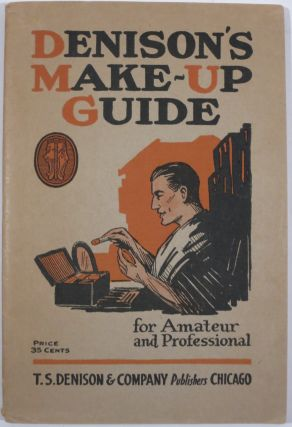 DENISON'S MAKE-UP GUIDE. Ward MacDonald, Eben H. Norris.
