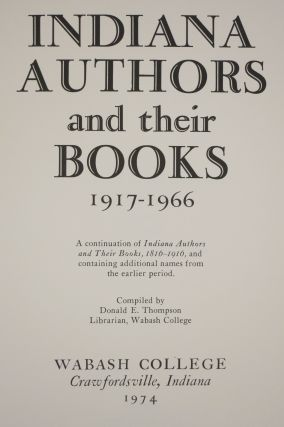 INDIANA AUTHORS AND THEIR BOOKS 1816-1916: 1917-1966: 1967-1980.