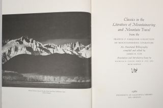 CLASSICS IN THE LITERATURE OF MOUNTAINEERING AND MOUNTAIN TRAVEL FROM THE FRANCIS P. FARQUHAR COLLECTION OF MOUNTAINEERING LITERATURE. James R. Cox.