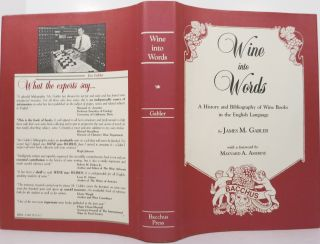 WINE INTO WORDS, A History and Bibliography of Wine Books in the English Language. James M. Gabler