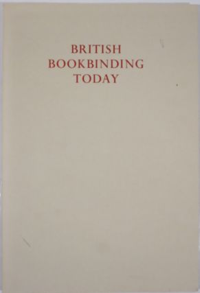 BRITISH BOOKBINDING TODAY. Lilly Library