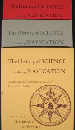 THE HISTORY OF SCIENCE INCLUDING NAVIGATION, A FIRST SELECTION OF BOOKS FROM THE LIBRARY OF...
