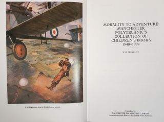 MORALITY TO ADVENTURE: MANCHESTER POLYTECHNIC'S COLLECTION OF CHILDREN'S BOOKS 1840-1939.