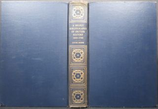A SELECT BIBLIOGRAPHY OF BRITISH HISTORY 1660-1760.