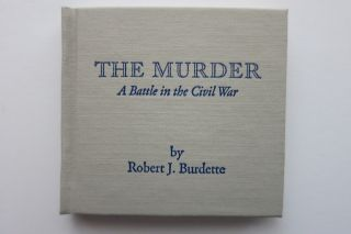 THE MURDER, A BATTLE IN THE CIVIL WAR. Robert J. Burdette