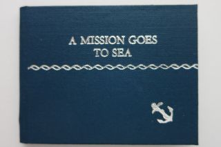 A MISSION GOES TO SEA. Francis J. Weber