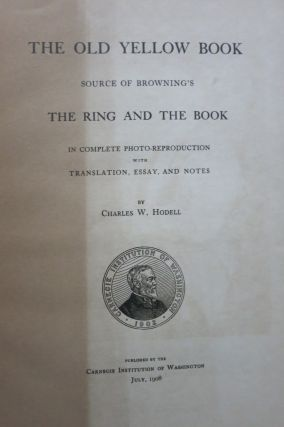 THE OLD YELLOW BOOK, SOURCE OF BROWNING'S THE RING AND THE BOOK.