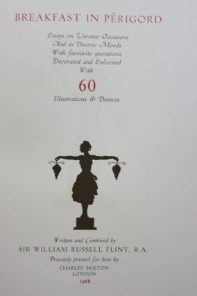 BREAKFAST IN PERIGORD. ESSAYS ON VARIOUS OCCASIONS AND IN DIVERSE MOODS WITH FAVOURITE QUOTATIONS DECORATED AND ENLIVENED WITH 60 ILLUSTRATIONS & DEVICES.