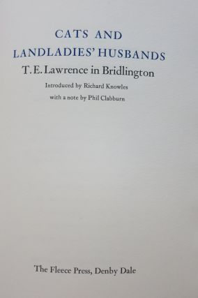 CATS AND LANDLADIES' HUSBANDS. T. E. LAWRENCE IN BRIDLINGTON. Richard Knowles, ed