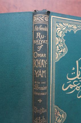 EDWARD FITZGERALD'S RUBAIYAT OF OMAR KHAYYAM WITH THEIR ORIGINAL PERSIAN SOURCES COLLATED FROM HIS OWN MSS., AND LITERALLY TRANSLATED.