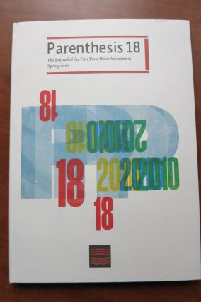 PARENTHESIS. THE JOURNAL OF THE FINE PRESS BOOK ASSOCIATION. Number 18, Autumn 2010.