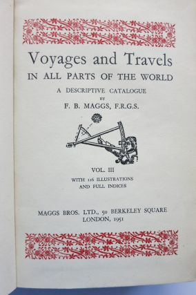 VOYAGES AND TRAVELS IN ALL PARTS OF THE WORLD, A DESCRIPTIVE CATALOGUE. Vol. III. F. B. Maggs