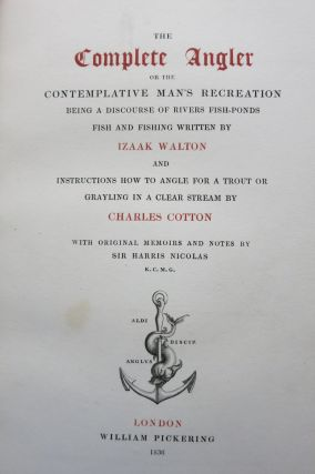 THE COMPLETE ANGLER OR THE CONTEMPLATIVE MAN'S RECREATION. Izaak Walton, Charles Cotton