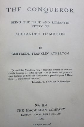 THE CONQUEROR, BEING THE TRUE AND ROMANTIC STORY OF ALEXANDER HAMILTON.